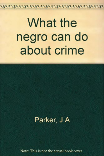 9780870002311: What the Negro can do about crime