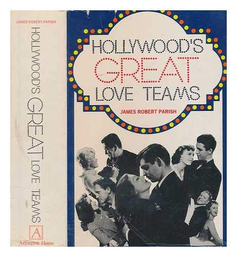 Hollywood's great love teams: James Robert Parish