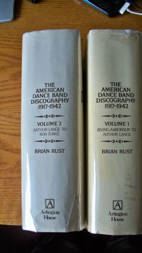 The American Dance Band Discography 1917-1942 (Two Volume Set): Brian Rust