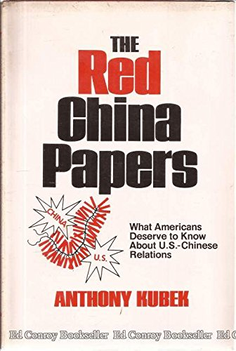 The Red China Papers: What Americans Deserve to Know about U.S.-Chinese Relations