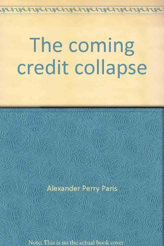 The Coming Credit Collapse