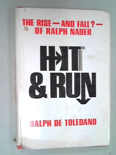 Hit & Run: The Rise - and Fall? - of Ralph Nader