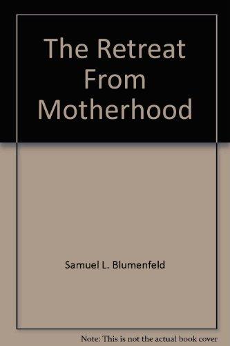 9780870003042: The Retreat From Motherhood