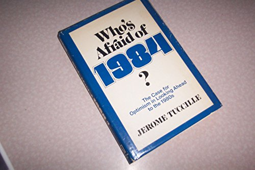 Who's Afraid of 1984? The Case for: Tuccille, Jerome