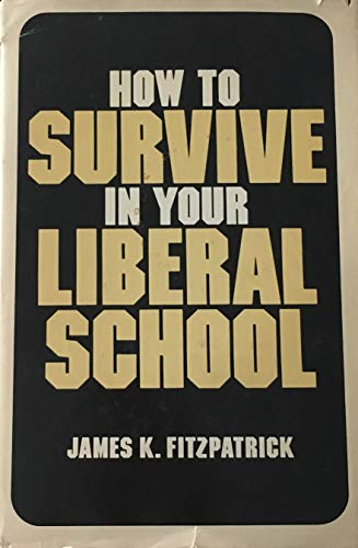 9780870003233: How to Survive in Your Liberal School