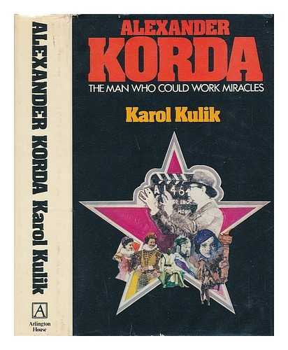 9780870003356: Alexander Korda : the man who could work miracles