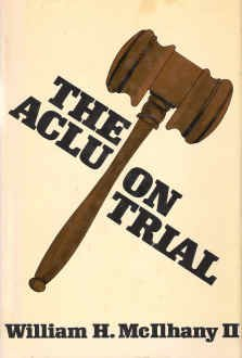 9780870003370: The ACLU on trial