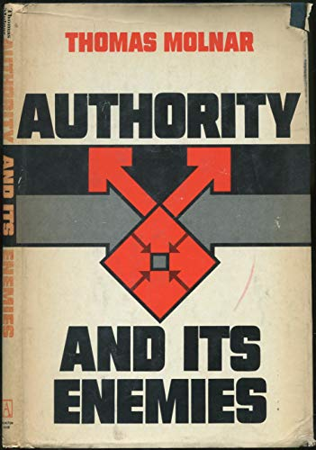 Authority and its enemies: Thomas Steven Molnar