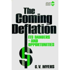 The Coming Deflation: Its Dangers--And Opportunities: C. V. Myers
