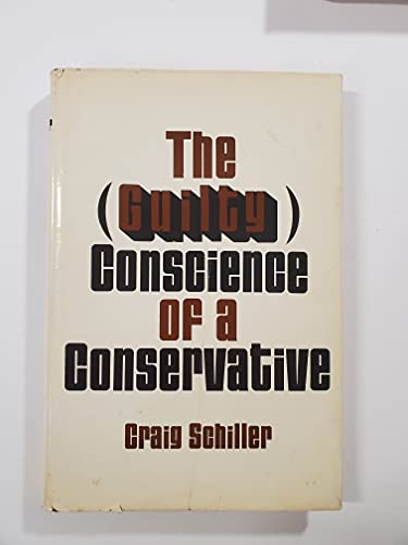 The (guilty) conscience of a conservative: Schiller, Craig