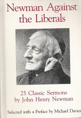 Newman Against the Liberals by John Henry: John Henry Newman