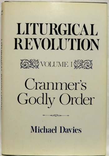 9780870003950: Liturgical Revolution, Vol. 1: Cranmer's Godly Order
