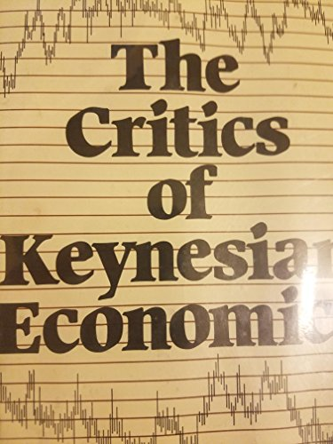 9780870004018: The critics of Keynesian economics