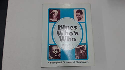 Blues Who's Who: A Biographical Dictionary of Blues Singers: Harris, Sheldon
