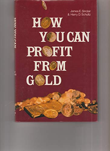 9780870004735: How you can profit from gold