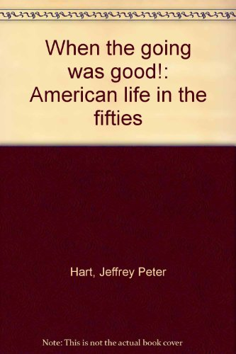 9780870005282: When the going was good!: American life in the fifties