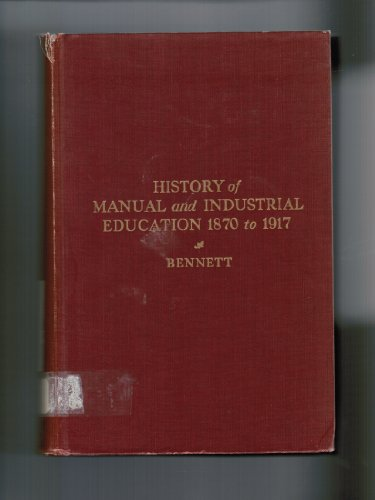 History of Manual and Industrial Education 1870: Charles Bennett
