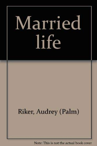 Married Life: Riker, Audrey Palm; Brisbane, Holly E.