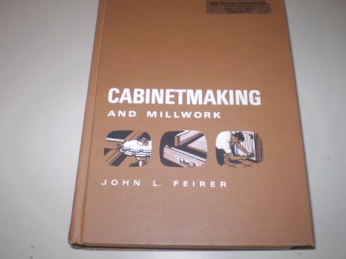 Cabinetmaking And Millwork: Feirer, John L.