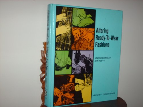 9780870020834: Altering Ready-To-Wear Fashions (A Bennett career book)