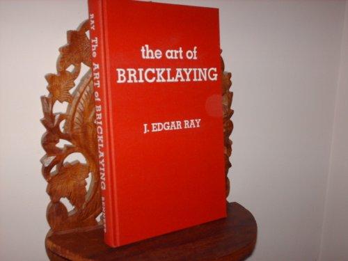 The Art of Bricklaying: J. Edgar Ray;