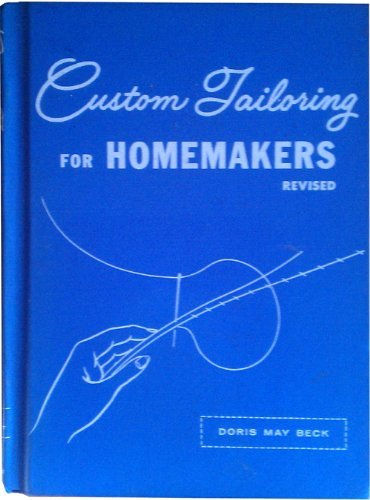 Custom Tailoring for Homemakers: Beck, Doris May