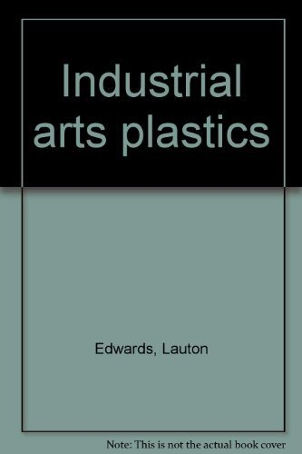 INDUSTRIAL ARTS : PLASTICS
