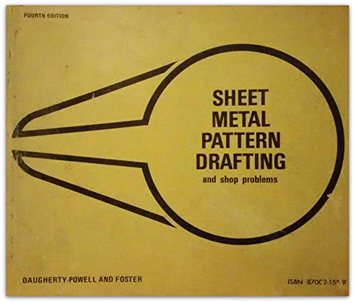 Sheet-Metal Pattern Drafting and Shop Problems: Daugherty-Powell and Foster
