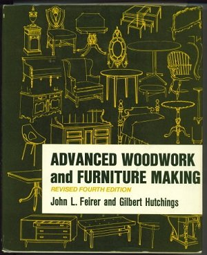 Advanced Woodwork and Furniture Making: Gilbert R. Hutchings;