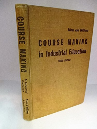 Course Making in Industrial Education: Friese Jf