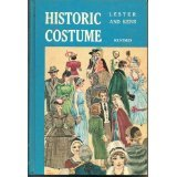 Historic Costume [6th edition]: Lester, Katherine Morris
