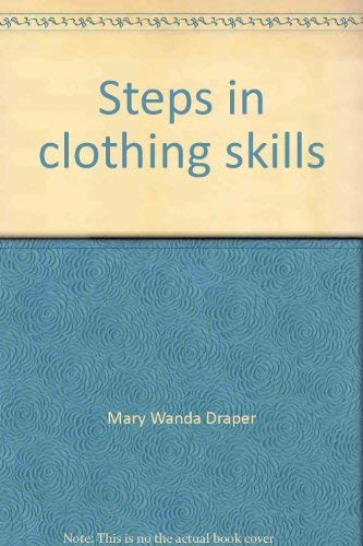9780870022654: Steps in clothing skills