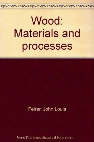 9780870023071: Wood: Materials and processes