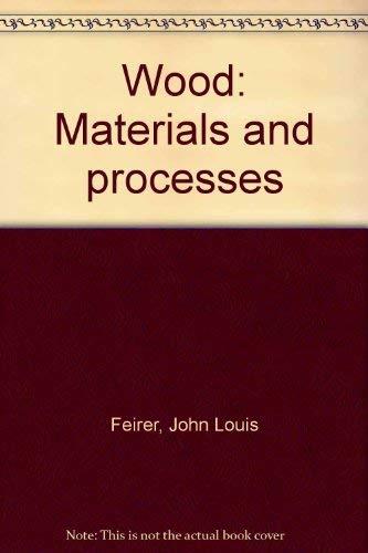9780870023071: Wood: Materials and processes [Gebundene Ausgabe] by