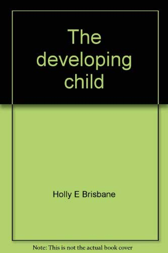 9780870023125: The developing child