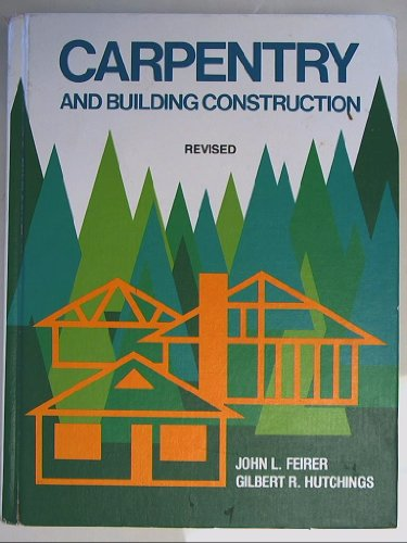 9780870023279: Carpentry and Building Construction Revised