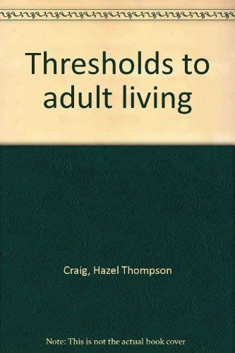 9780870023385: Thresholds to adult living