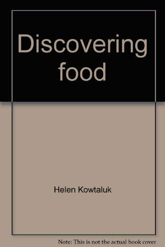9780870023699: Discovering food