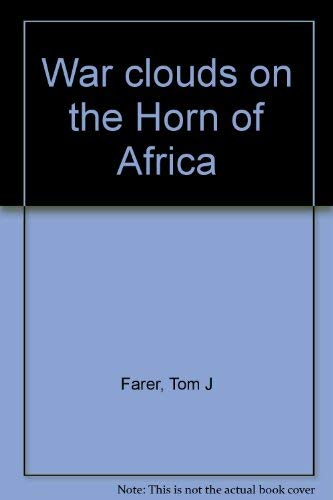 9780870030130: War Clouds on the Horn of Africa: The Widening Storm
