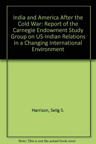 9780870030284: India and America After the Cold War: Report of the Carnegie Endowment Study Group on U.S.-Indian Relations in a Changing International Environment