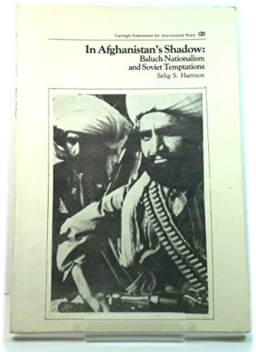 9780870030307: In Afghanistan's Shadow: Baluch Nationalism and Soviet Temptations