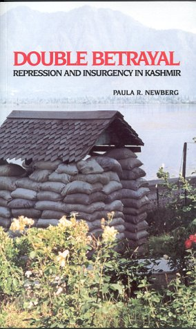 Double betrayal : repression and insurgency in Kashmir.: Newberg, Paula R.