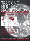 Tracking Nuclear Proliferation: A Guide in Maps and Charts (Carnegie Endowment for International ...