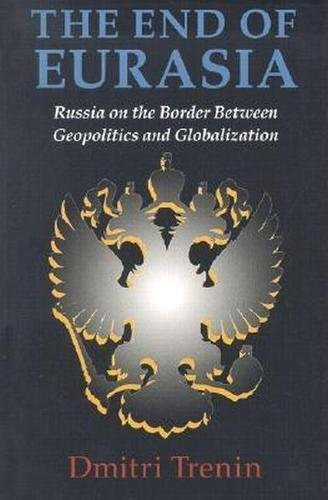 9780870031908: The End of Eurasia: Russia on the Border Between Geopolitics and Globalization