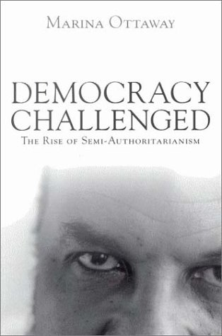 9780870031960: Democracy Challenged: The Rise of Semi-Authoritarianism
