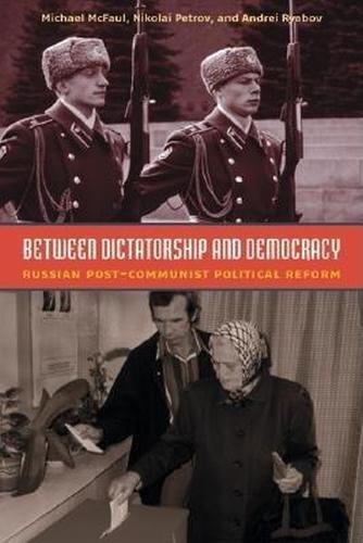 9780870032066: Between Dictatorship and Democracy: Russian Post-communist Political Reform