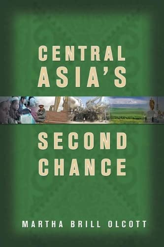 Central Asia's Second Chance: Martha Brill Olcott