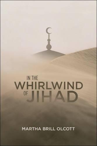 In the Whirlwind of Jihad (Hardback): Martha Brill Olcott