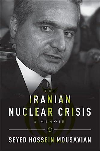 Iranian Nuclear Crisis (Paperback): Seyed Hossein Mousavian