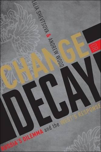 Change or Decay: Shevtsova, Lilia; Wood, Andrew